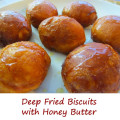Deep Fried Biscuits with Honey Butter