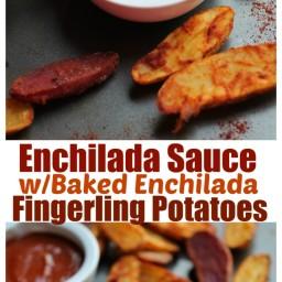 Enchilada Sauce and Baked Enchilada Fingerling Potatoes