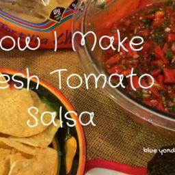 How I Make Fresh Tomato Salsa