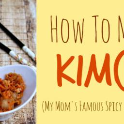 How To Make Kimchi (My Mom's Famous Spicy Kimchi Recipe!)