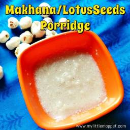 Makhana/Lotus seeds Porridge for Babies
