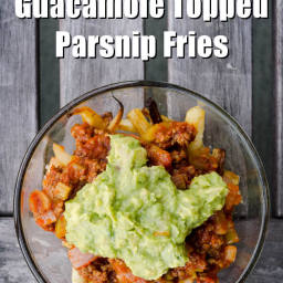Paleo Chili and Guacamole Topped Parsnip Fries Recipe