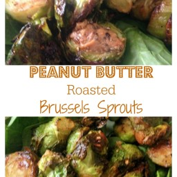 Peanut Butter Roasted Brussels Sprouts