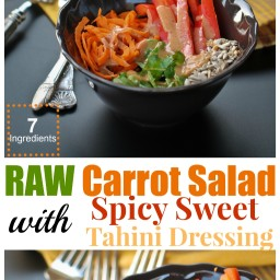 Raw Carrot Salad with Spicy Sweet Tahini Dressing