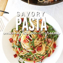 Savory Pasta with Onions, Bacon and Summer Greens